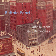 jon butcher and Gerry hemingway Buffalo Pearl