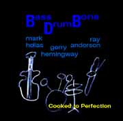 cooked to perfection BassDrumBone