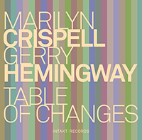 Marilyn Crispell & Gerry Hemingway Table of Changes